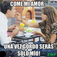 Come mi amor...jajaja!!!