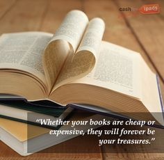 Whether your books are cheap or expensive, they will forever be your treasures.