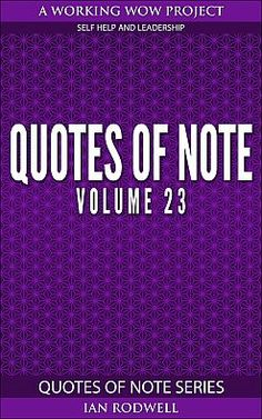 If you love quotes then you are going to love this eBook and that is for two reasons:  1. It conta...
