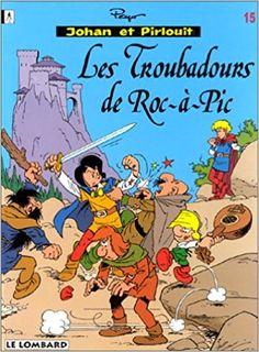 Johan et Pirlouit, tome 15 : Les Troubadours de Roc-à-Pic Johan Et Pirlouit, Caricatures, Bilal, Ligne Claire, Book Publishing, Thierry, Strip, Comics, Reading