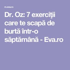 Dr. Oz: 7 exerciţii care te scapă de burtă într-o săptămână - Eva.ro Dr Oz, Fitness Tips, Health Fitness, Gym Workout Tips, Crochet Baby Shoes, Sciatica, Zumba, Relationship Tips, Herbal Remedies