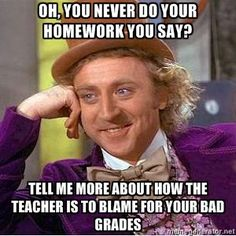 This was my #1 most frequent and most annoying things I encountered as a teacher. (but most times, it wasn't just homework that was the problem...)