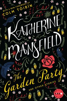 """Read """"The Garden Party And Other Stories"""" by Katherine Mansfield available from Rakuten Kobo. Introduction by Colm Tóibín In fifteen funny, colorful, poignant and mysterious stories, the irreverent modernist Kather. Book Cover Design, Book Design, Katherine Mansfield, Notebooks For Sale, The Secret History, Modern Artists, Christmas Books, So Little Time, Party"""