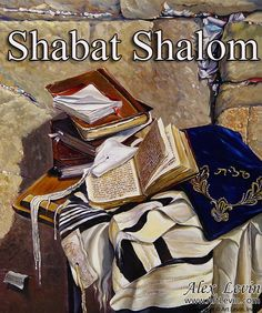 Shabat Shalom from Jerusalem!!!  Painting by Alex Levin