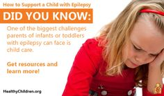 How to Support a Child with Epilepsy - Finding child care is one of the biggest challenges parents of infants or toddlers with epilepsy can face. Learn more on HealthyChildren.org. #childhealth #childcare #specialneeds #epilepsy #seizures