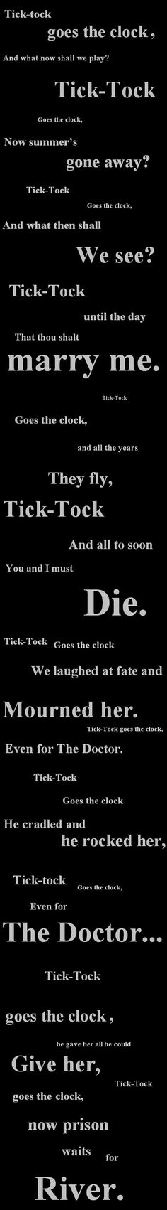 Tick tock goes the clock... or River's lullaby. Creepy and sad, altogether... <<< Yes.