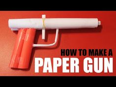 How To Make A Paper Gun That Shoots Guns Craft And Diys