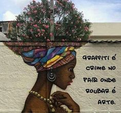 blog Semióticas : wall says:  Graffiti is a crime in the country (Brazil) where stealing (aka corruption) is an art.