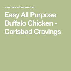 Easy All Purpose Buffalo Chicken - Carlsbad Cravings