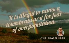 #quote #quotes #funny #humor #grilling #brats #town #overpopulation #illegal