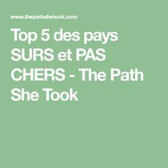 Top 5 des pays SURS et PAS CHERS - The Path She Took