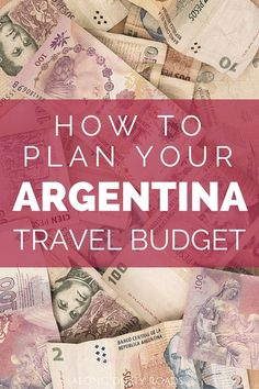 The economy in Argentina can make a trip here confusing and expensive. Check out our guide so you can plan your budget, and time, better.