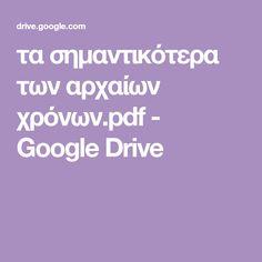 τα σημαντικότερα των αρχαίων χρόνων.pdf - Google Drive Google Drive