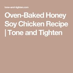 Oven-Baked Honey Soy Chicken Recipe   Tone and Tighten