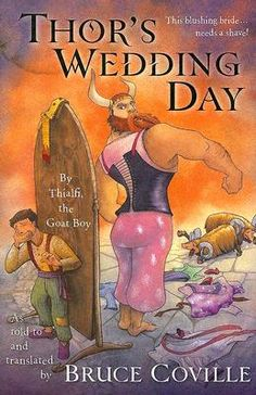 Thor's Wedding Day: By Thialfi, the goat boy, as told to and translated by Bruce Coville (Magic Carpet Books): Bruce Coville, Matthew Cogswell (based on Norse mythology) (verdict: I read this to my two older boys and they really liked it! 3rd Grade Books, Books To Read, My Books, Library Books, Roman, Old Norse, Thing 1, Asatru, Thors Hammer