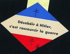 Désobéir à Hitler, c'est raccourcir la guerre