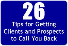26 Tips for Getting Clients and Prospects to Call You Back