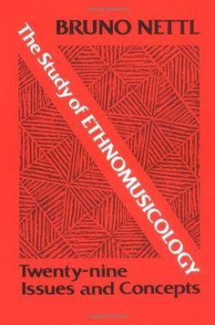 STUDY OF ETHNOMUSICOLOGY: Twenty-nine Issues and Concepts (Music in American Life) by Bruno Nettl, http://www.amazon.com/dp/0252010396/ref=cm_sw_r_pi_dp_tLCUrb1CZARAK