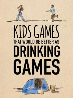 11 Kids Games That Would Be Better As Drinking Games. Wish I still drank Adult Party Games, Adult Games, Fun Games, Games For Kids, Group Games, Fun Drinking Games, Outdoor Drinking Games, Friends Drinking Game, College Drinking Games