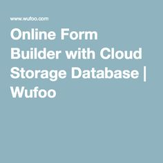 Online Form Builder with Cloud Storage Database   Wufoo