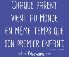 Each parent is born at the same time as his first child. Parenting Memes, Good Parenting, Natural Parenting, Parenting Toddlers, Christian Parenting Books, Be Present Quotes, Facebook Quotes, Quote Citation, French Quotes