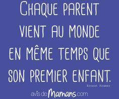 Chaque #parent vient au monde en même temps que son premier #enfant.