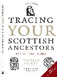 Tracing Your Scottish Ancestors, an  official guide to the records in ScotlandsPeople and the National Records of Scotland, is indispensable for family historians, historians and biographers, whether visiting in person or researching online.6th edition is packed with information about how to trace Scottish genealogy in the unique treasure trove of Scotland's national archives. New features include  1911 census, pre-1841 censuses, valuation rolls,RC records etc