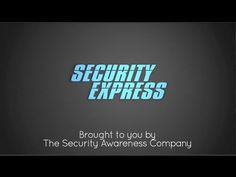 A sample of our new video series Security Express. Check out http://thesecurityawarenesscompany.com/videos.html for a full list of videos! http://thesecurity...