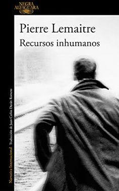 CRUCE DE CABLES: Recursos inhumanos/ Pierre Lemaitre
