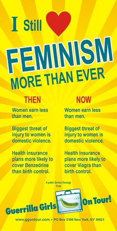I Still Heart #Feminism More Than Ever | via Guerrilla Girls On Tour