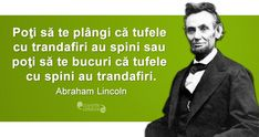 Citate celebre despre viață Funny Inspirational Quotes, Motivational Words, Abraham Lincoln, Quotations, Qoutes, Future Tattoos, Kids And Parenting, Motto, Proverbs