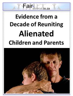 A Decade of Reuniting Alienated Children and Parents Collaborative Divorce, Family Separation, Divorce And Kids, Case Histories, How Many Kids, Co Parenting, Conflict Resolution, All Family, Coping Mechanisms