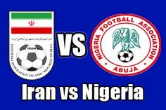 Watch Iran vs Nigeria Game Online