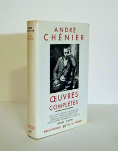 Guillotined Poet  Andre Chenier Oeuvres published by Editions Gallimard in their Bibllioteque de la Pleiade Series. Text in French, 1968. Very nice. For sale by ProfessorBooknoodle, $28.50
