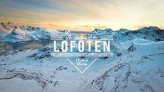 The Beauty of the Lofoten | Aerial Video in 4K on Vimeo