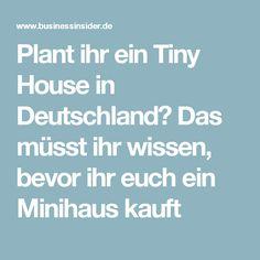 Plant ihr ein Tiny House in Deutschland? Das müsst ihr wissen, bevor ihr euch ein Minihaus kauft