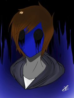 Eyeless Jack is maybe the fourth...when I first heard about him, I didn't like him too much. Yet, after a while, I'd say we'd be good bros.  Brofist
