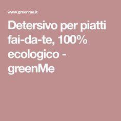 Detersivo per piatti fai-da-te, 100% ecologico - greenMe