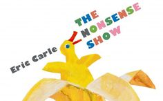 Check out the cover for Eric Carle's 'The Nonsense Show'   EW.com