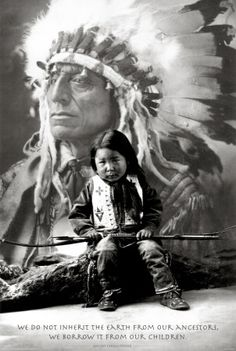 Native American Proverb. I actually have a framed picture with this saying already, but I like this one too.