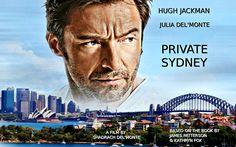 Private Sydney - Hugh Jackman. Julia Del'Monte. James Patterson. From The Films That Never Were. https://www.facebook.com/Shadrachart