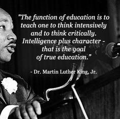 Intelligence plus character... Yes! Thanks MLK