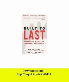 Built to Last 1st (first) edition Text Only Jim Collins ,   ,  , ASIN: B004WMDVU8 , tutorials , pdf , ebook , torrent , downloads , rapidshare , filesonic , hotfile , megaupload , fileserve