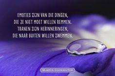 Gedicht: Tranen - Dichtgedachten #408 - Martin Gijzemijter In Loving Memory, Sad, Memories, Feelings, Words, Movie Posters, Inspiration, Google, Brother