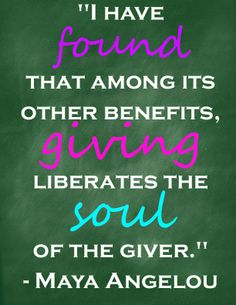 Maya Angelou quote - the benefit of giving. Maya Angelou Quotes, Simple Rules, Giving, Charity, Benefit, Wisdom, Events, Teaching, Words
