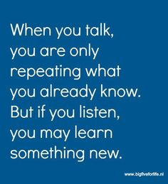 I'm listening, not just with my ears but I'm listening with my soul! I'm sensing the energy behind the words! Now Quotes, Great Quotes, Words Quotes, Quotes To Live By, Life Quotes, Inspirational Quotes, Funny Quotes, Lao Tzu Quotes, Motivational Sayings