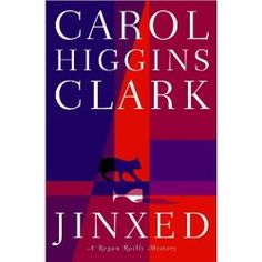 Jinxed (Regan Reilly Mysteries, No. 6) by Carol Higgins Clark