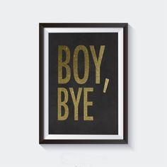 70% OFF SALE Boy, Bye Gold Foil Digital Download, Printable Poster, Digital Print, Gold Foil Print