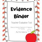This 74 page Evidence Binder will help ease your nerves as you switch over to a new evaluation format. This download follows the Danielson Framewor...