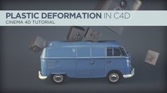 Smash A Van With Plastic Deformation In Cinema 4D